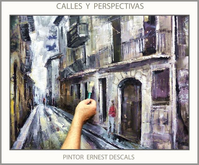 CALLES-PERSPECTIVAS-PINTURAS-PINTAR-PINTANDO-CUADROS-PINTURA-FOTOS-PINTOR-ERNEST DESCALS-