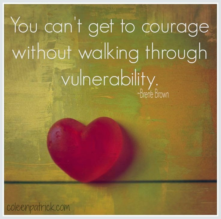 Courage Vulnerability Quote Brene Brown