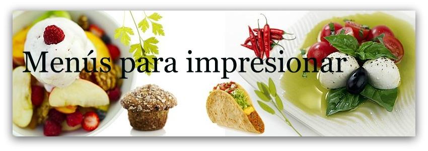 Menús para impresionar
