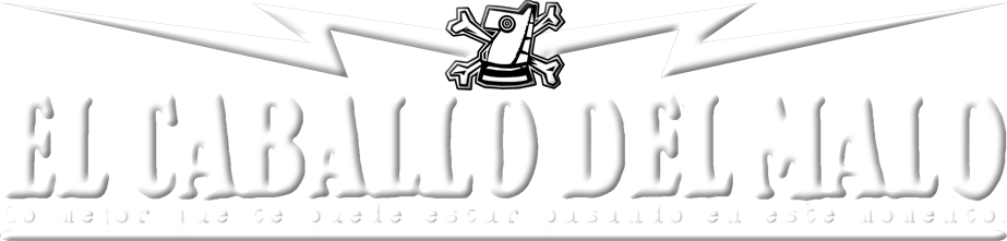 EL CABALLO DEL MALO