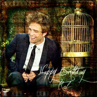 Happy Birthday Robert Pattinson on From Another Point Of View  Happy Birthday Robert Pattinson