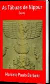 """Publicado o novo livro """"As Tábuas de Nippur – Êxodo"""". Clique na imagem da capa abaixo. Veja Agora."""