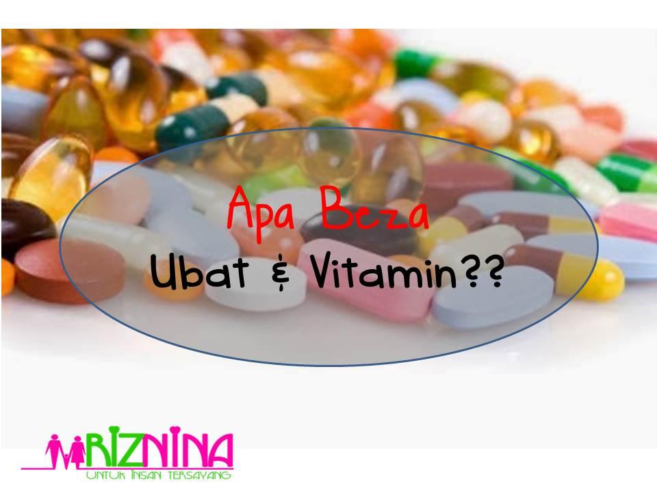 perbezaan antara ubat dengan vitamin