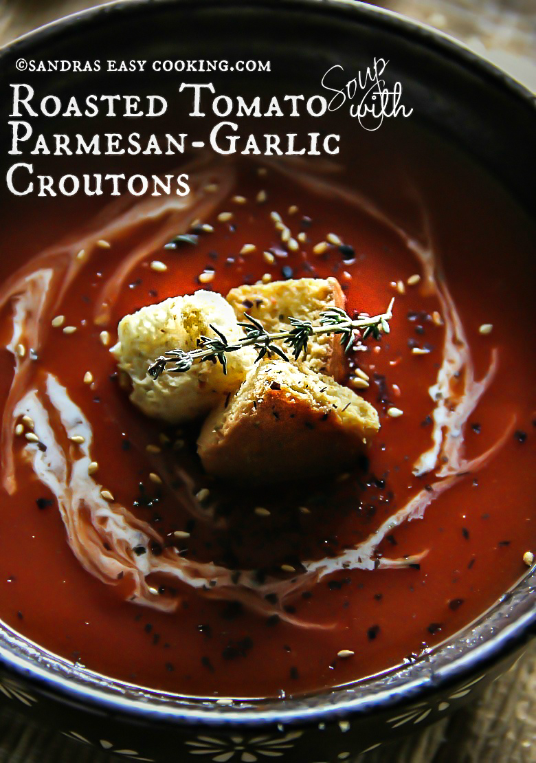 Roasted Tomato Soup with Parmesan-Garlic Croutons - SANDRA ...