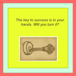 The key to success is in your hands. Will you turn it?