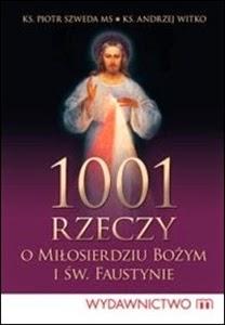 http://www.mwydawnictwo.pl/p/1151/1001-rzeczy-o-mi%C5%82osierdziu-bo%C5%BCym-i-%C5%9Bw-faustynie