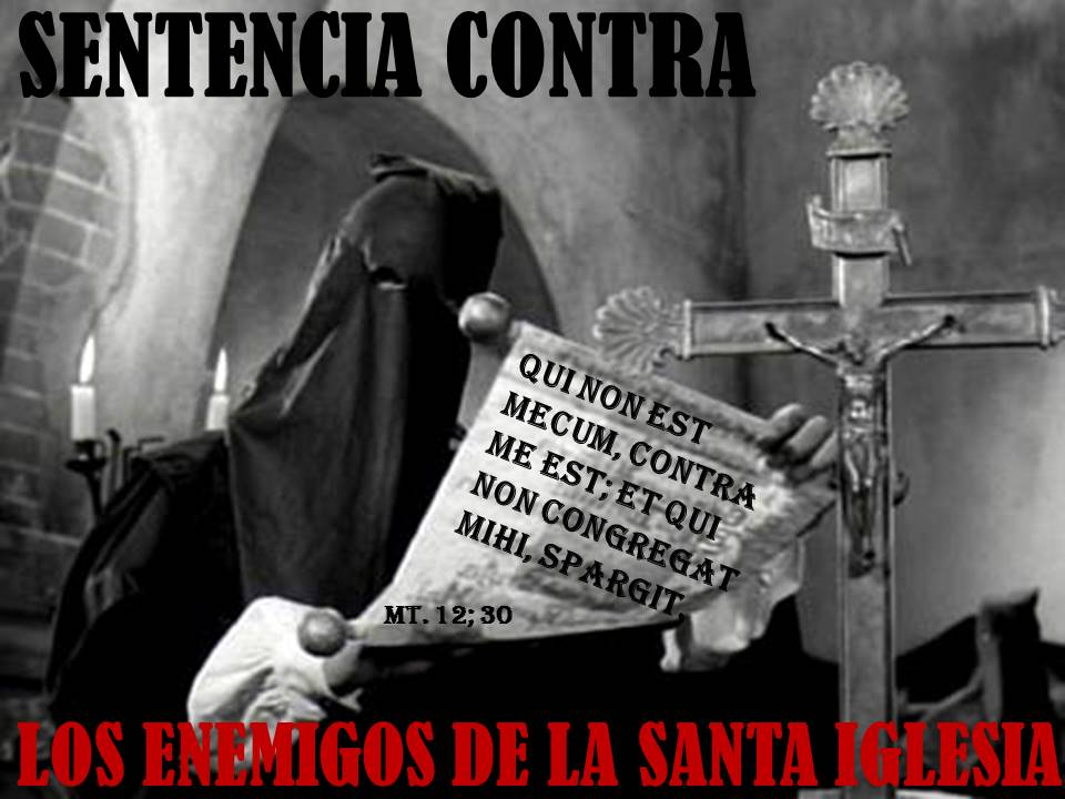 LOS ENEMIGOS DE LA SANTA IGLESIA DE CRISTO