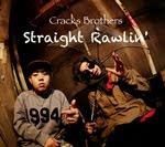 "Cracks Brothers ""Straight Rawlin'"""