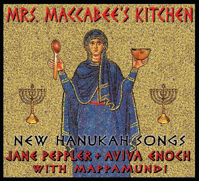 Mrs. Maccabee's Kitchen new Hanukkah music from Mappamundi