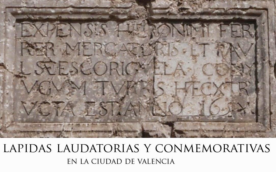 LAPIDAS LAUDATORIAS Y CONMEMORATIVAS EN LA CIUDAD DE VALENCIA