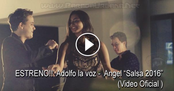 VIDEO ESTRENO - Adolfo la voz - Angel (VIDEO OFICIAL)
