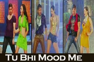 Tu Bhi Mood Me