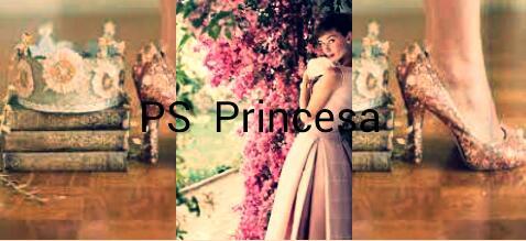 ps princesa