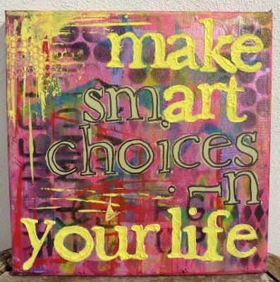Whoopidooings (Carmen Wing) MAKE smART choices in YOUR LIFE - Acrylic Mixed Media on canvas