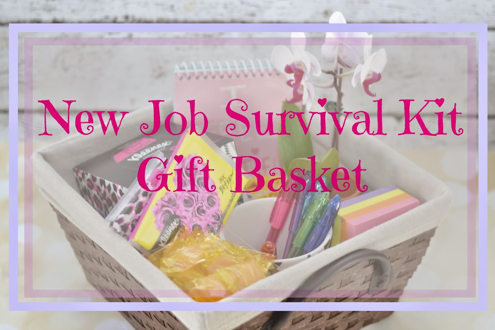 ... , Congratulations on the new job. New Job Survival Kit Gift Basket