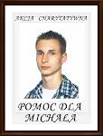 Pomózmy  Michałowi tak jak pomogliśmy Marcinkowi