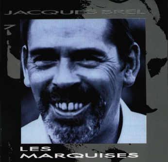 JACQUES BREL - 1977- LES MARQUISES