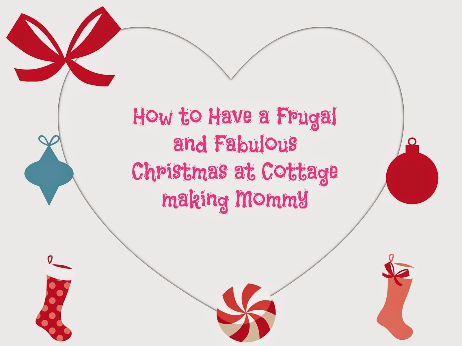 Cottage Making Mommy: How to Have a Frugal and Fabulous Christmas Day 5