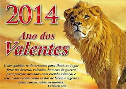 Valentes do Reino do Senhor!