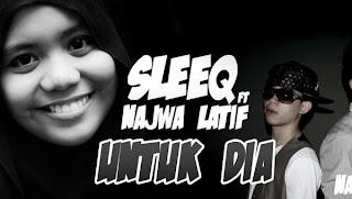 Sleeq Feat Najwa Latif-Untuk Dia