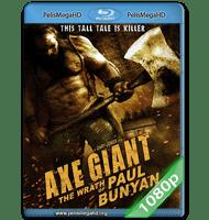 AXE GIANT: THE WRATH OF PAUL BUNYAN (2013) FULL 1080P HD MKV INGLÉS SUBTITULADO