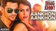 Aankhon Aankhon - Bhaag Johnny - Yo Yo Honey Singh