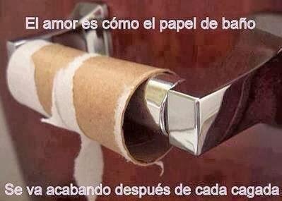 amor es como papel higienico