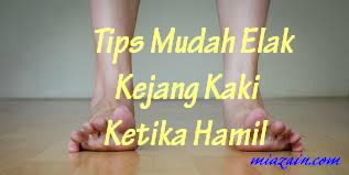 Kaki kejang, elak kejang kaki wanita hamil, serik kena kejang kaki, tips mudah elak kejang kaki ketika hamil