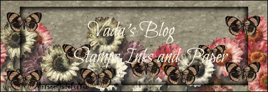 Vada's Blog                 Stamps Inks and Paper
