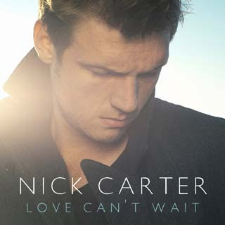 Nick Carter - Love Can't Wait Lyrics | Letras | Lirik | Tekst | Text | Testo | Paroles - Source: musicjuzz.blogspot.com