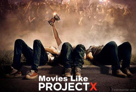 Movies Like Project X, Project X Movie,Project X