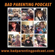 Bad Parenting Podcast