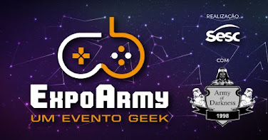 EXPOARMY - UM EVENTO GEEK - 20 ANOS DO ARMY OF DARKNESS - 2018