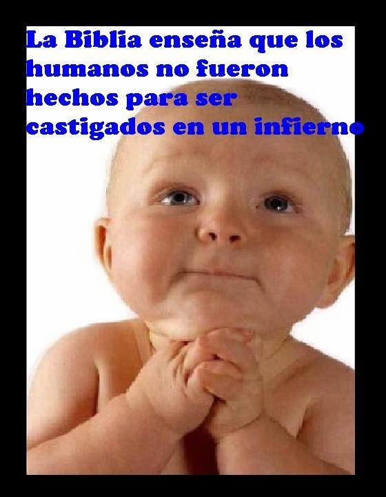 LOS HUMANOS NO FUERON CREADOS PARA SER CASTIGADOS EN UN INFIERNO