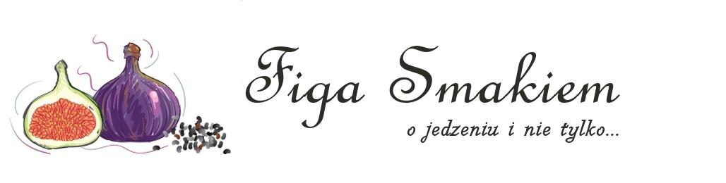 Figa Smakiem | blog kulinarny