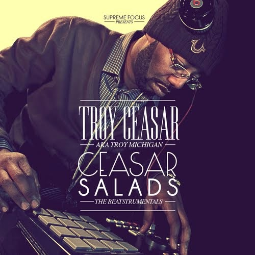 [CEASAR SALADS - THE BEATSTRUMENTALS] TROY CEASAR