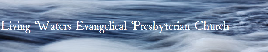 Living Waters Evangelical Presbyterian Church