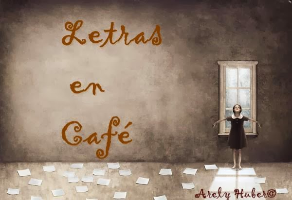 Letras en café ~Arely Huber  ©