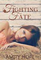 http://www.amazon.com/Fighting-Fate-Amity-Hope-ebook/dp/B00FGJADJI/ref=zg_bs_6487838011_f_87