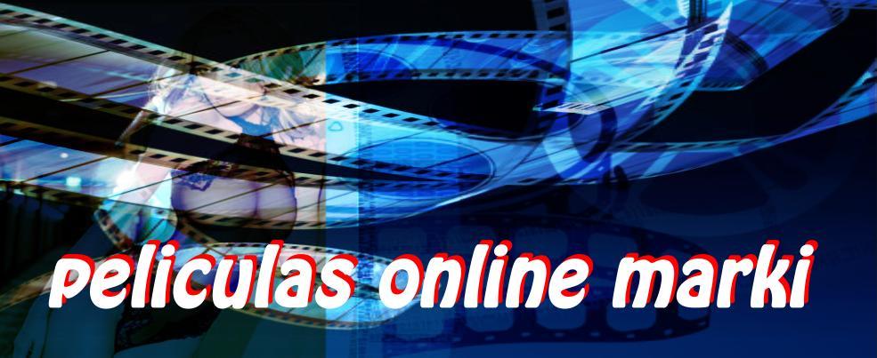 peliculas online marky