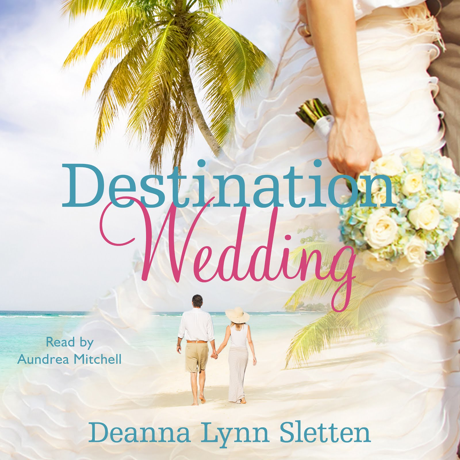 Now on Audio Book ~ Destination Wedding