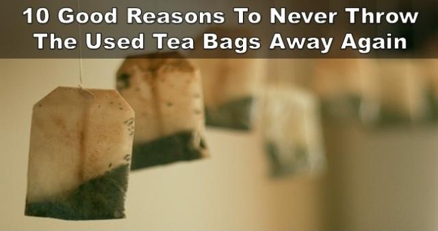 10 Reasons To Never Throw Away The Used Tea Bags away