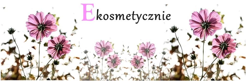 EKOSMETYCZNIE - blog lifestyle, moda, uroda, sport