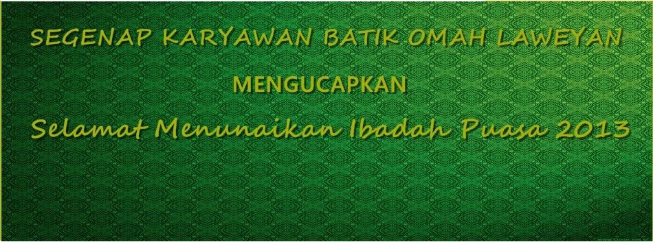 Twitter: @Omah_Laweyan | Instagram: @batikomahlaweyan | Facebook: Batik Omah Laweyan