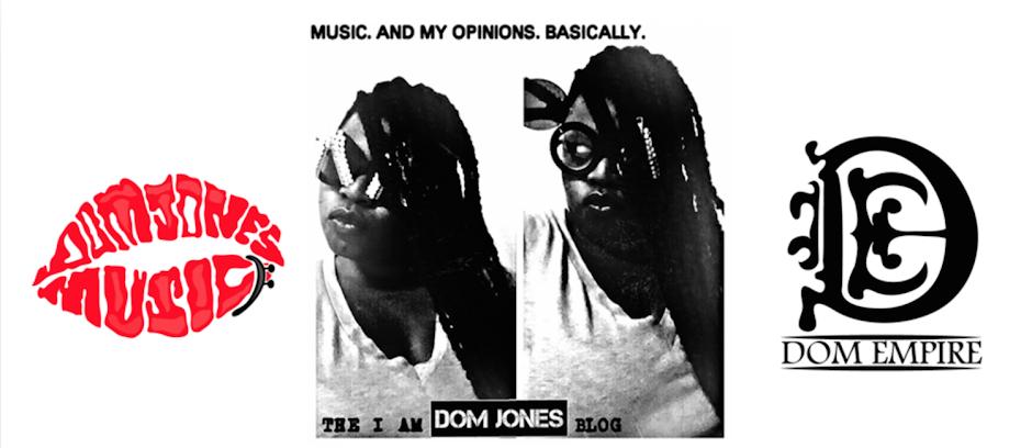 I AM DOM JONES