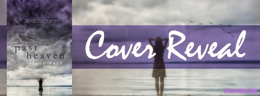 Cover Reveal – Past Heaven by Laura Ward