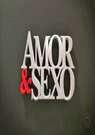 Assistir - Amor e Sexo – 31/10/2013 Online