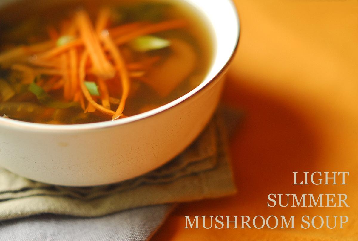 LIGHT SUMMER MUSHROOM SOUP | SAS does ...: LIGHT SUMMER MUSHROOM SOUP