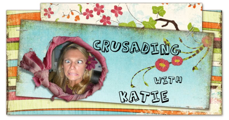 Crusading with Katie