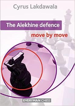 The Alekhine Defence Move by Move - Cyrus Lakdawala